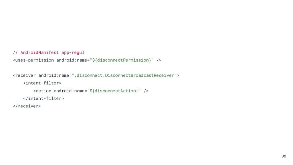 // AndroidManifest app-regul <uses-permission a...