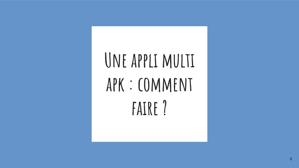 Une appli multi apk : comment faire ? 8