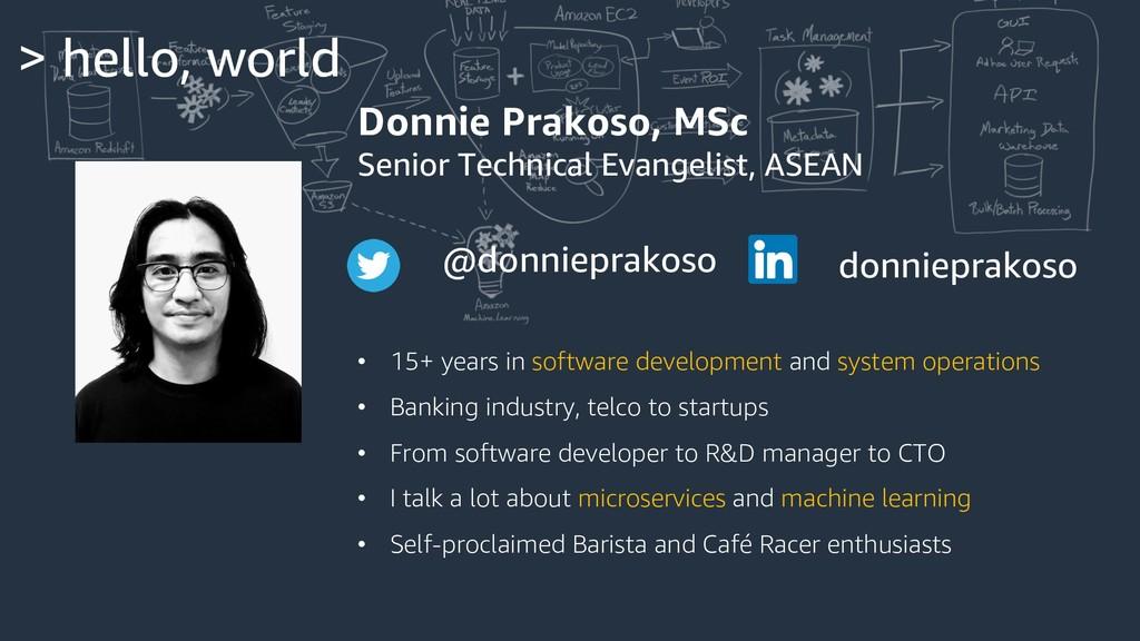> hello, world Donnie Prakoso, MSc Senior Techn...