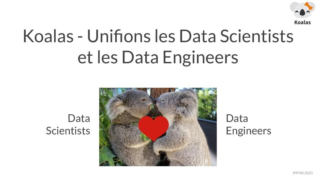 IPPON 2019 Koalas - Unifions les Data Scientists...