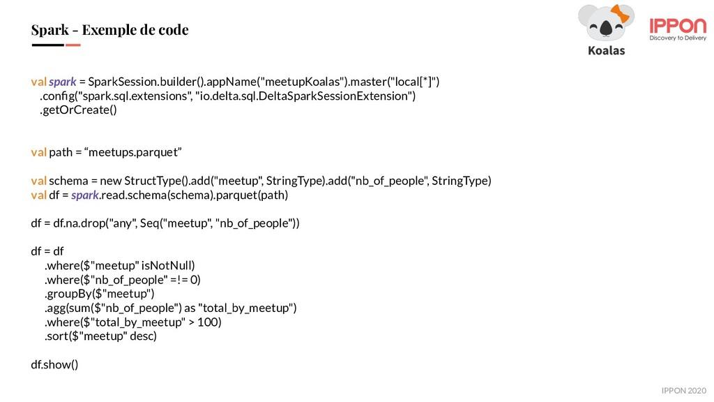 IPPON 2019 Spark - Exemple de code val spark = ...