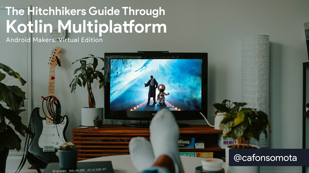 Android Makers: Virtual Edition The Hitchhikers...