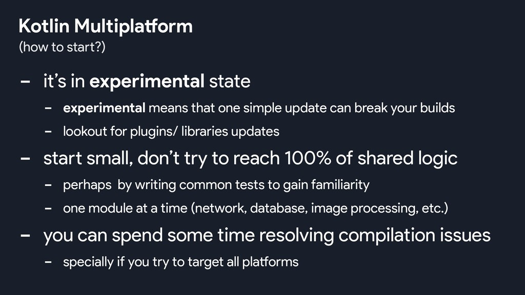 - start small, don't try to reach 100% of share...