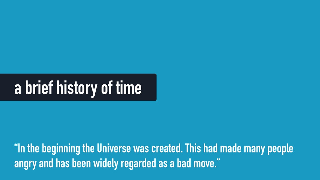 """a brief history of time """"In the beginning the U..."""