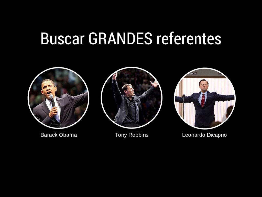 Buscar GRANDES referentes Barack Obama Tony Rob...