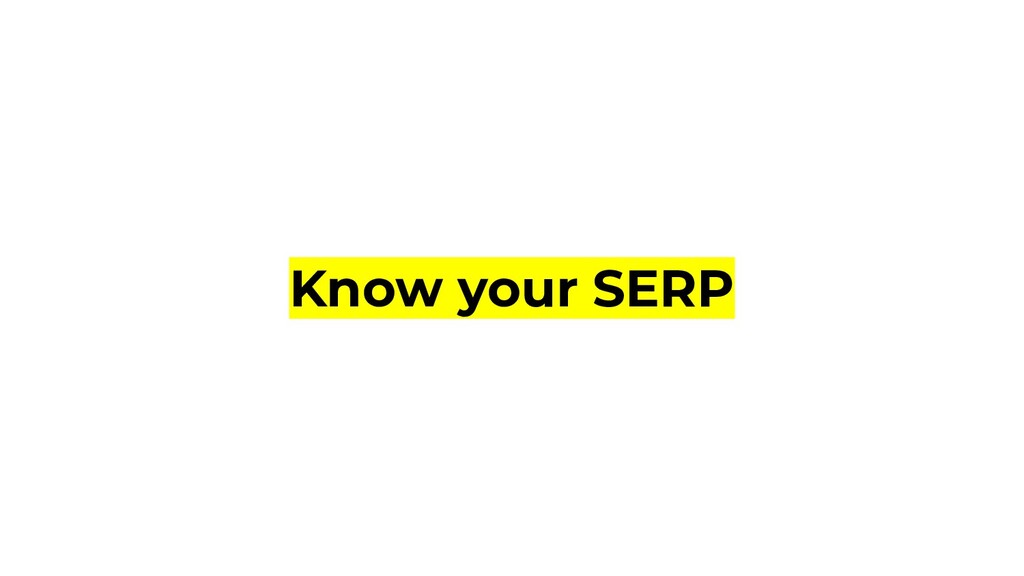Know your SERP