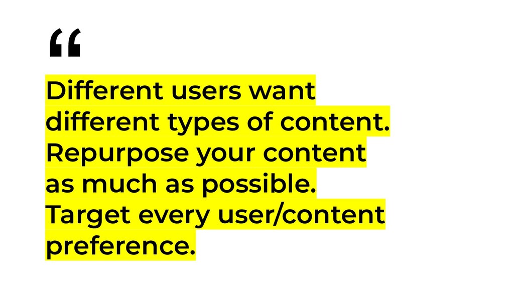 Different users want different types of content...