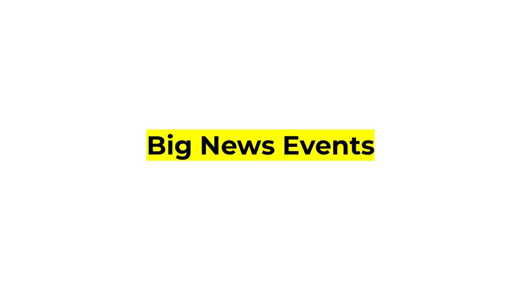 Big News Events