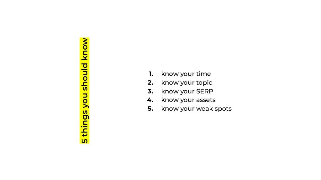 5 things you should know 1. know your time 2. k...