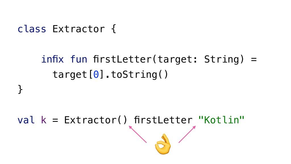 class Extractor { infix fun firstLetter(target: S...