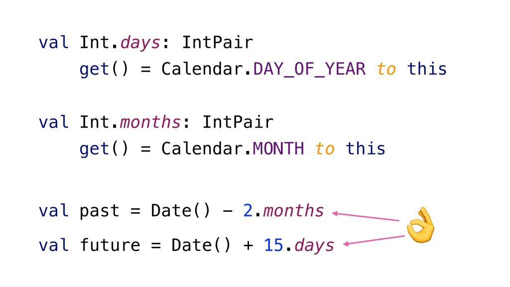 val past = Date() - 2.months val future = Date(...