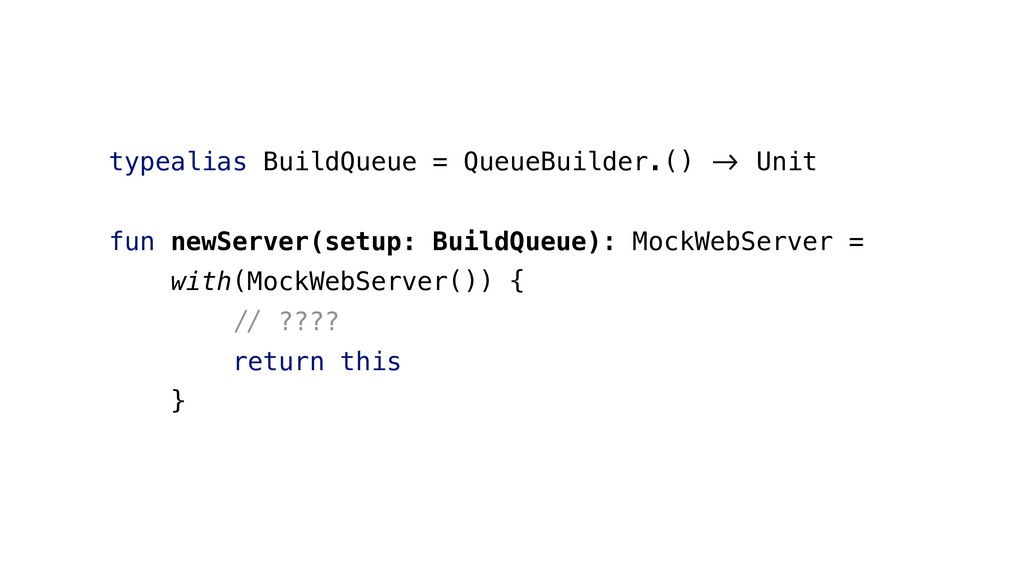 """typealias BuildQueue = QueueBuilder.() !"""" Unit ..."""