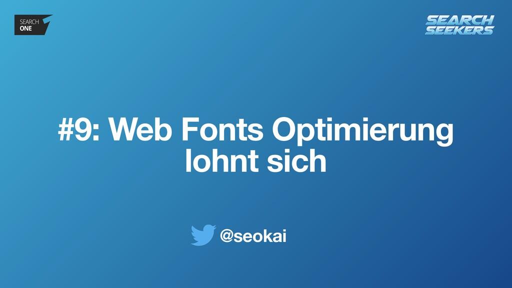@seokai #9: Web Fonts Optimierung lohnt sich