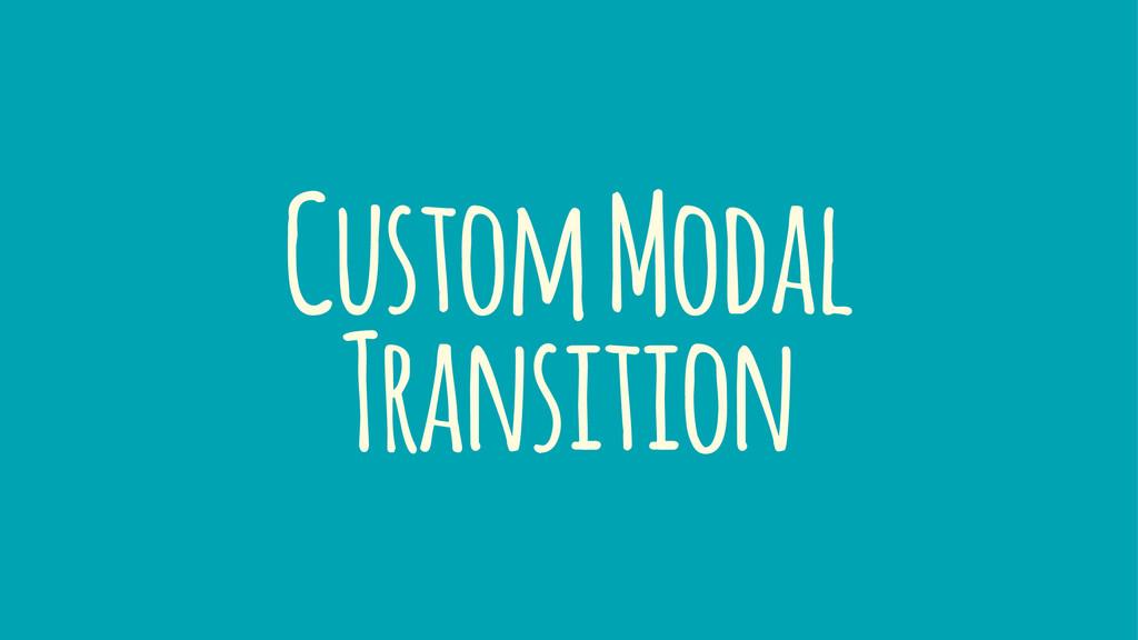 Custom Modal Transition