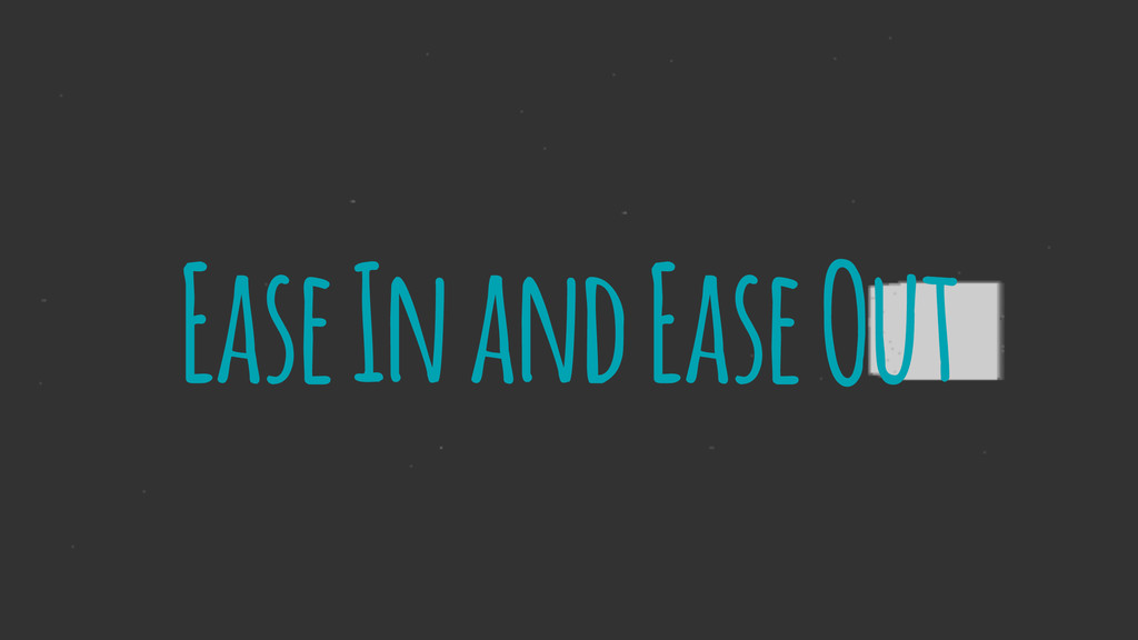 Ease In and Ease Out