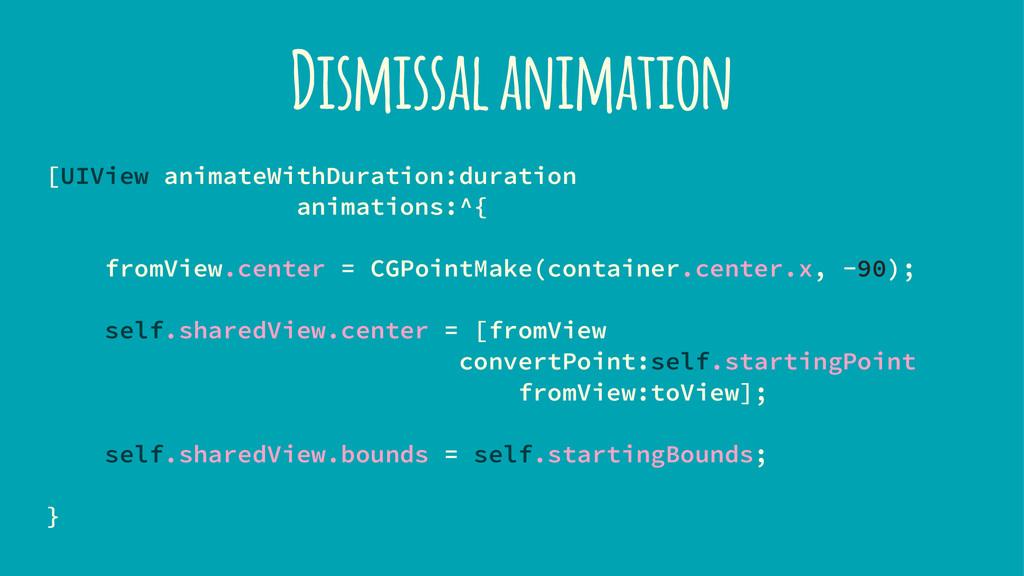 Dismissal animation [UIView animateWithDuration...