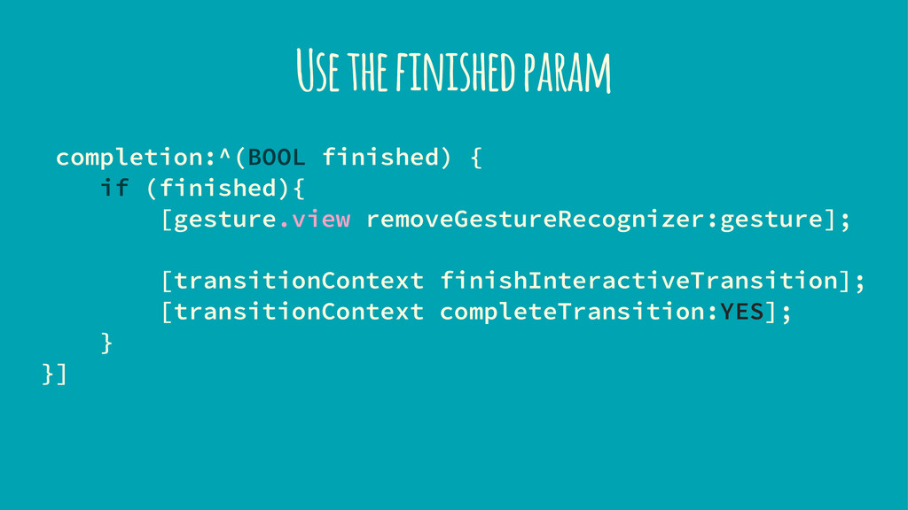 Use the finished param completion:^(BOOL finish...