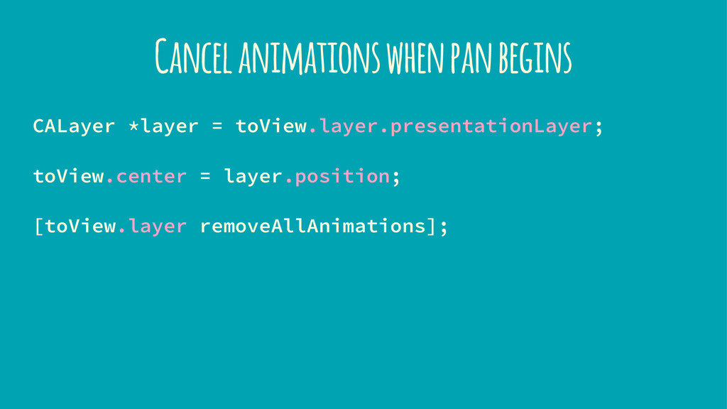Cancel animations when pan begins CALayer *laye...
