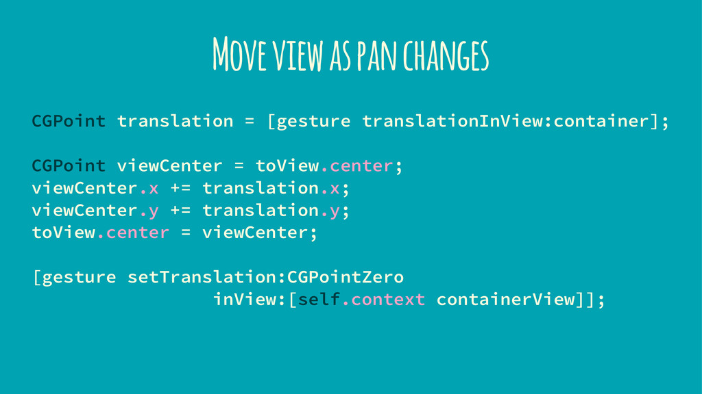 Move view as pan changes CGPoint translation = ...
