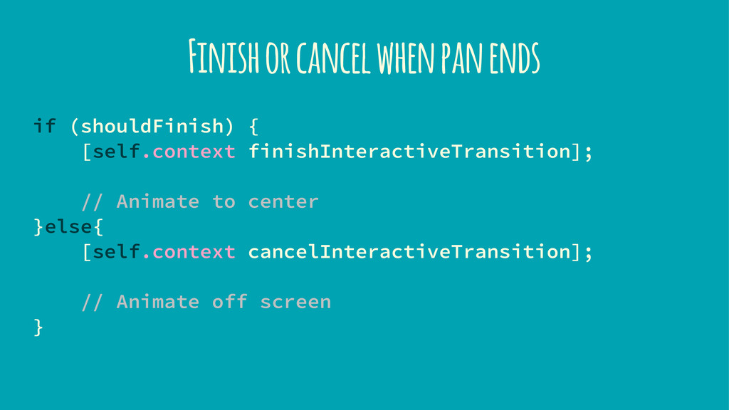 Finish or cancel when pan ends if (shouldFinish...