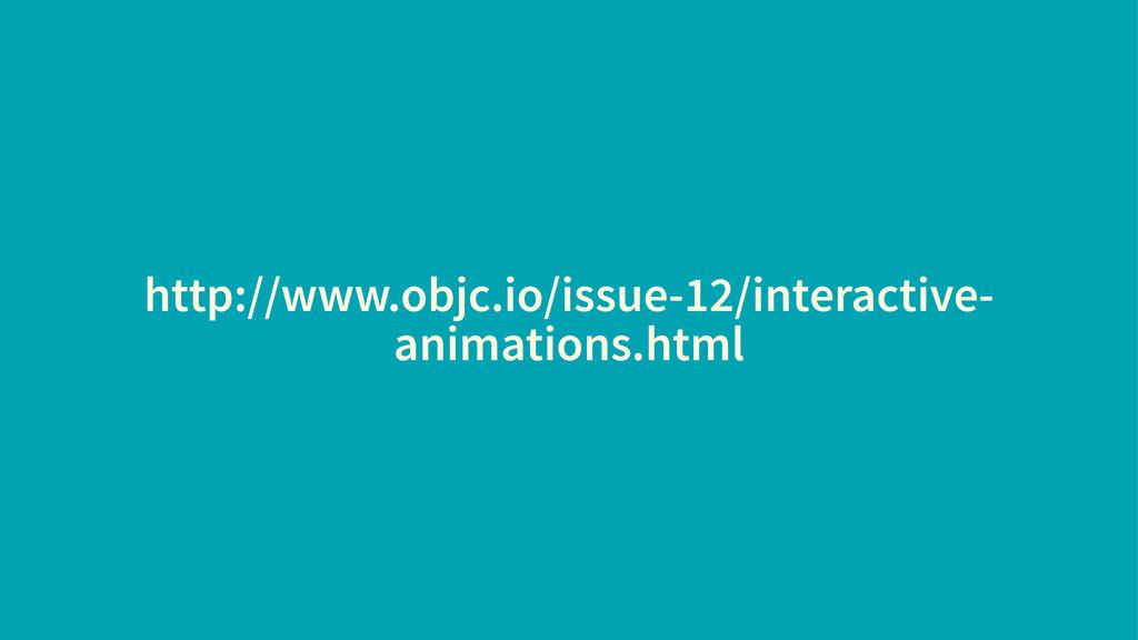 http://www.objc.io/issue-12/interactive- animat...