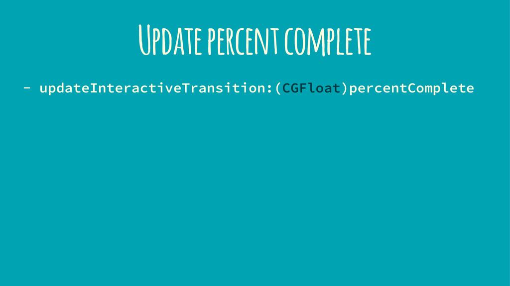 Update percent complete - updateInteractiveTran...