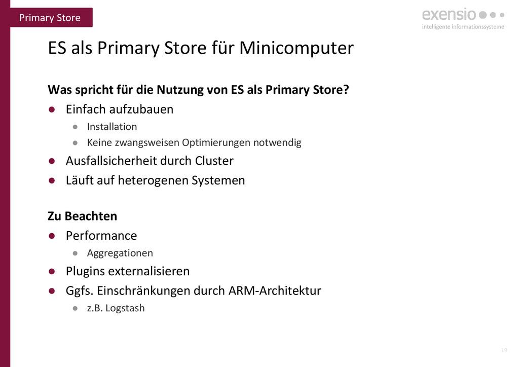 19 ES als Primary Store für Minicomputer Was sp...