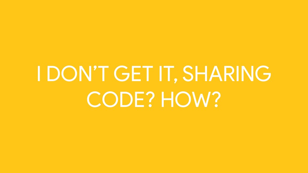 I DON'T GET IT, SHARING CODE? HOW?