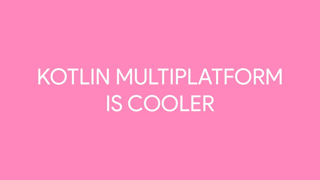 KOTLIN MULTIPLATFORM 
