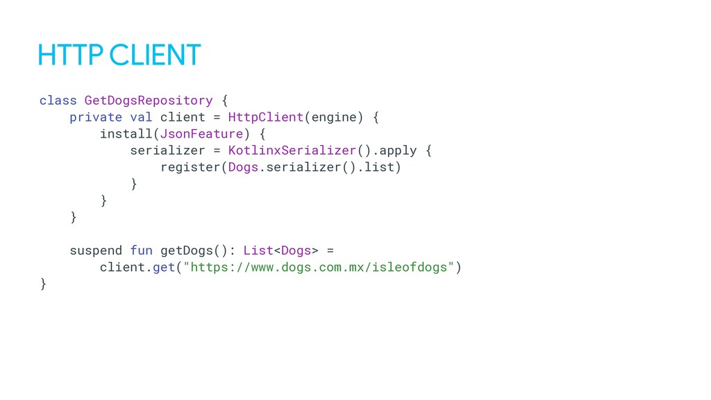 HTTP CLIENT class GetDogsRepository { private v...
