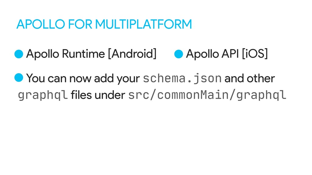 APOLLO FOR MULTIPLATFORM •Apollo Runtime [Andro...