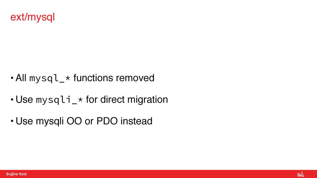 • All mysql_* functions removed • Use mysqli_* ...