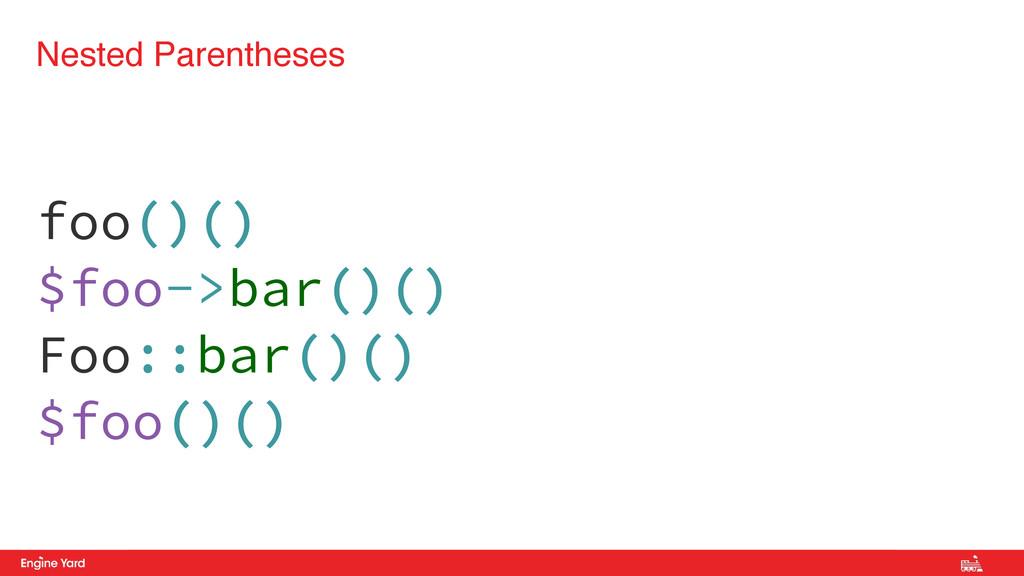 Proprietary and Confidential foo()() $foo->bar(...