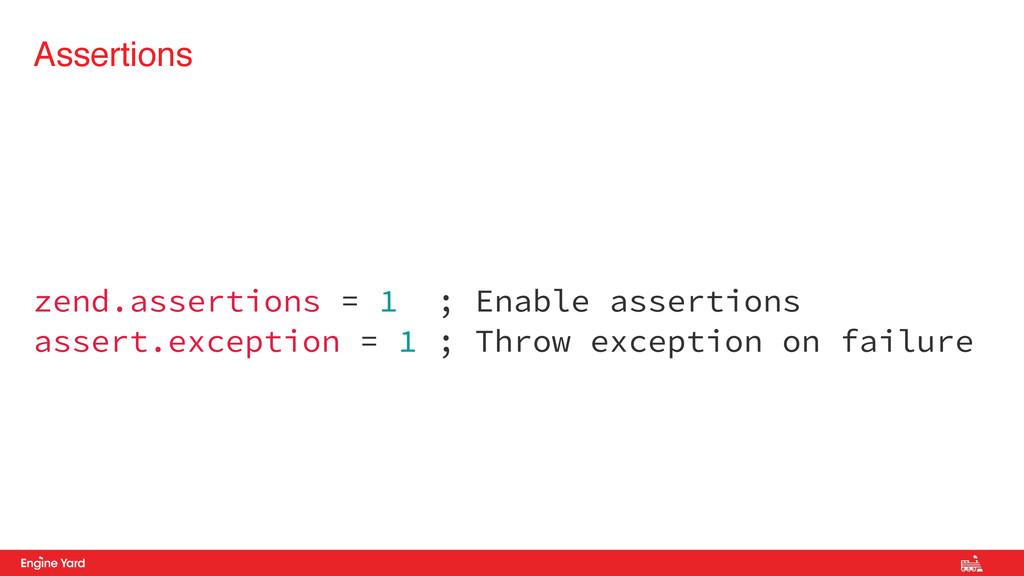 zend.assertions = 1 ; Enable assertions assert....