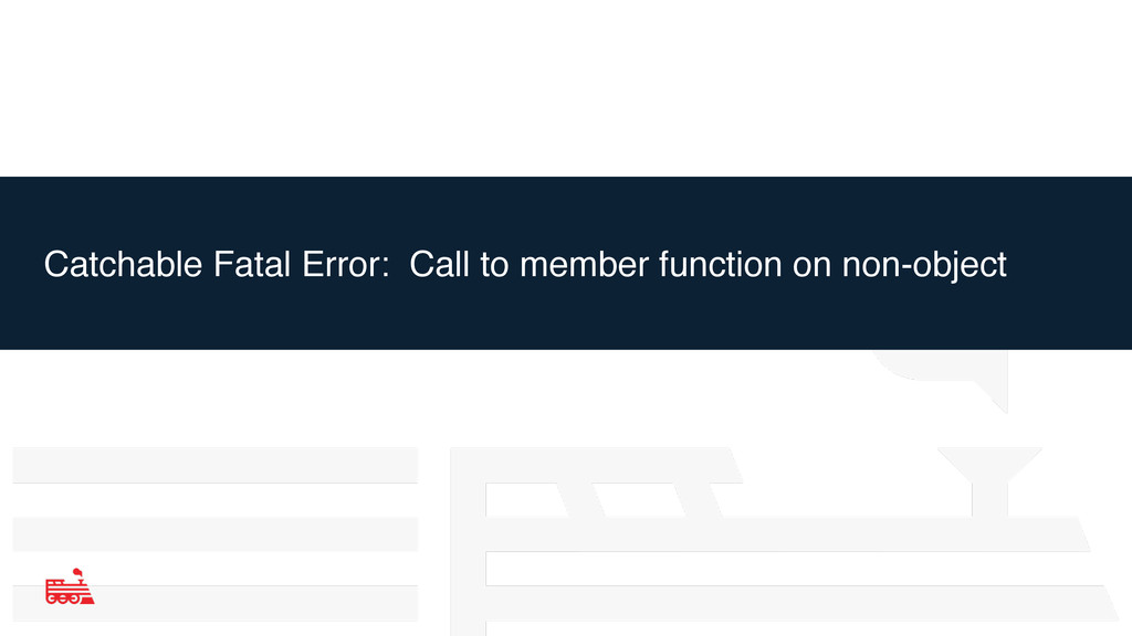 Catchable Fatal Error: Call to member function ...