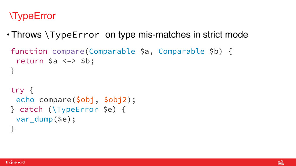 • Throws \TypeError on type mis-matches in stri...