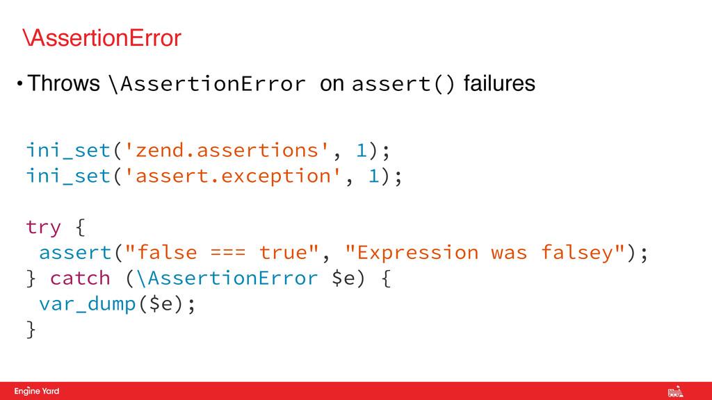 • Throws \AssertionError on assert() failures \...