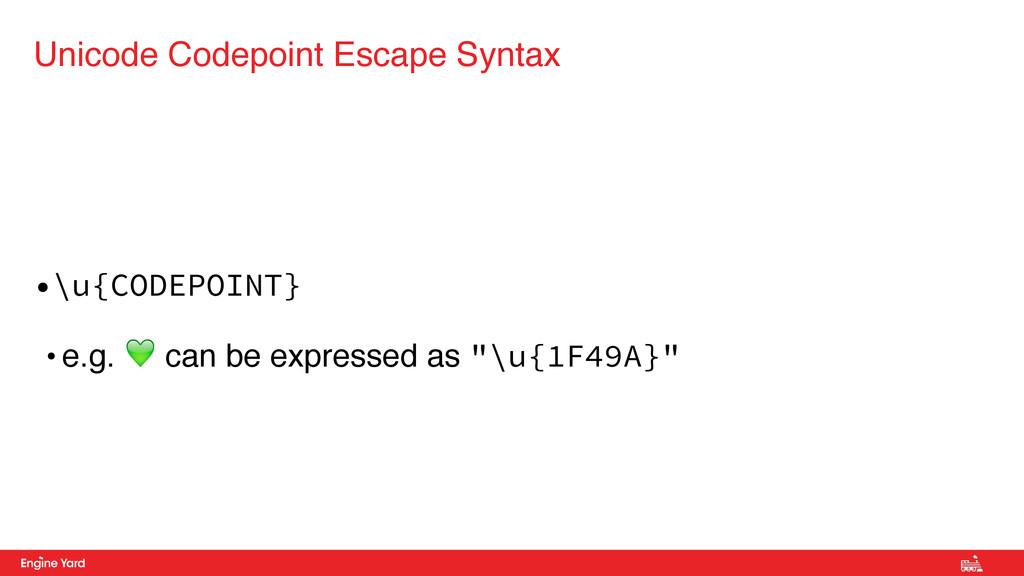 "•\u{CODEPOINT} • e.g. ! can be expressed as ""\u..."