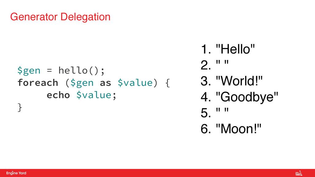 Generator Delegation $gen = hello(); foreach ($...
