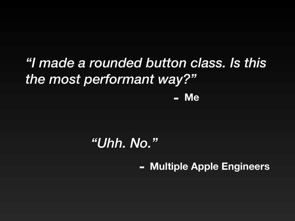 """""""I made a rounded button class. Is this the mos..."""