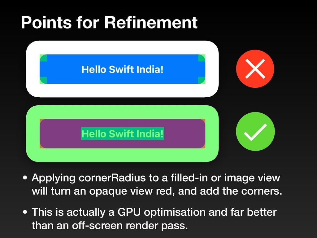 Points for Refinement • Applying cornerRadius to...