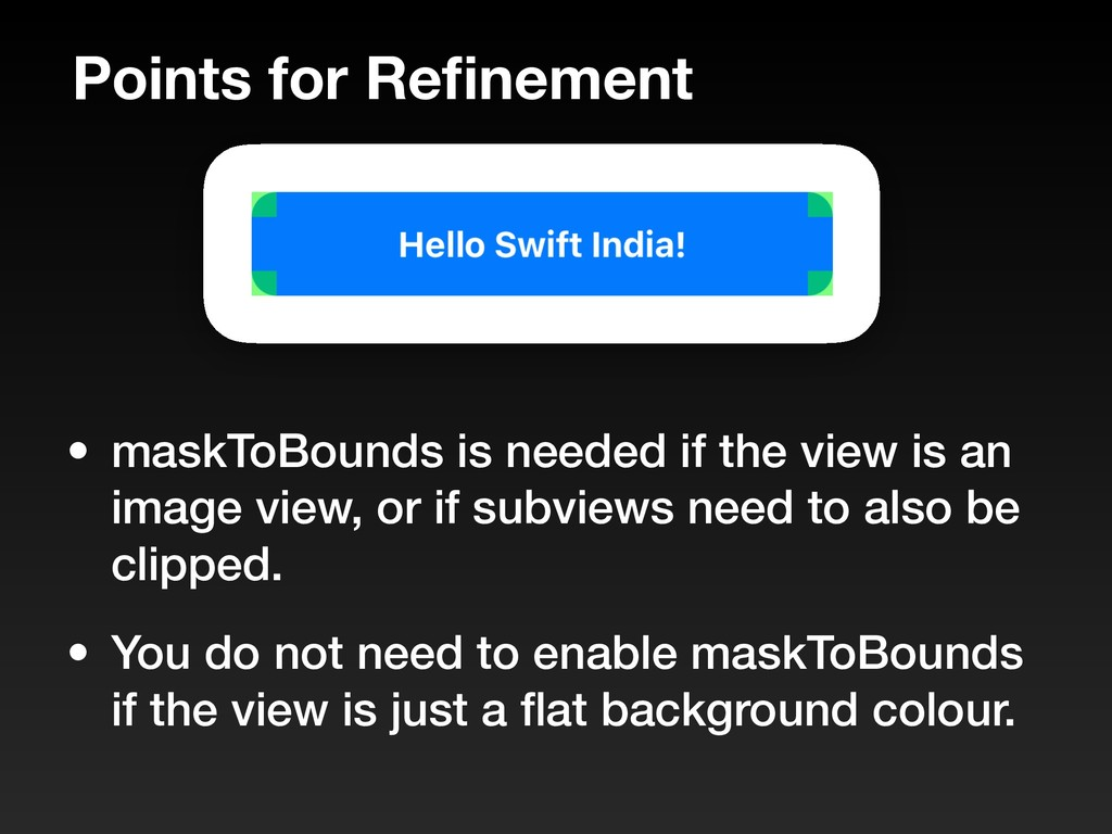 Points for Refinement • maskToBounds is needed i...
