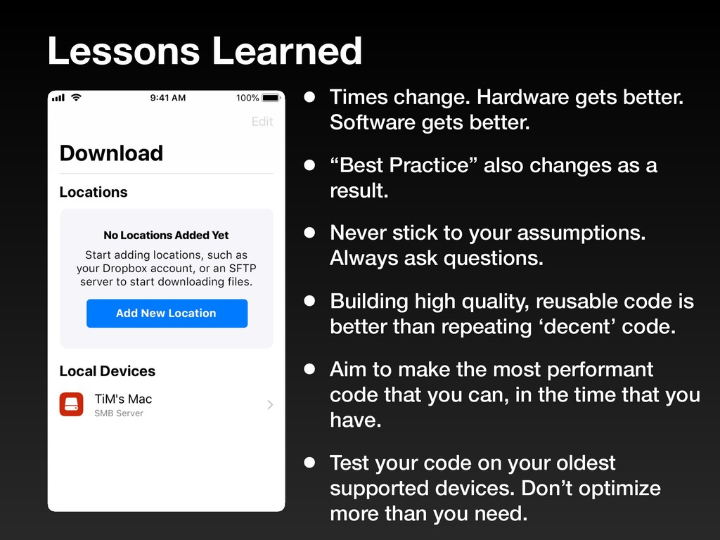 Lessons Learned • Times change. Hardware gets b...