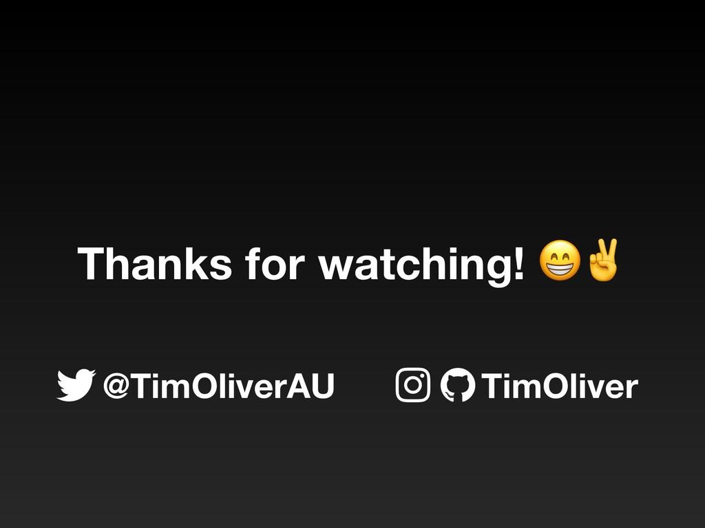 Thanks for watching! ✌ TimOliver @TimOliverAU