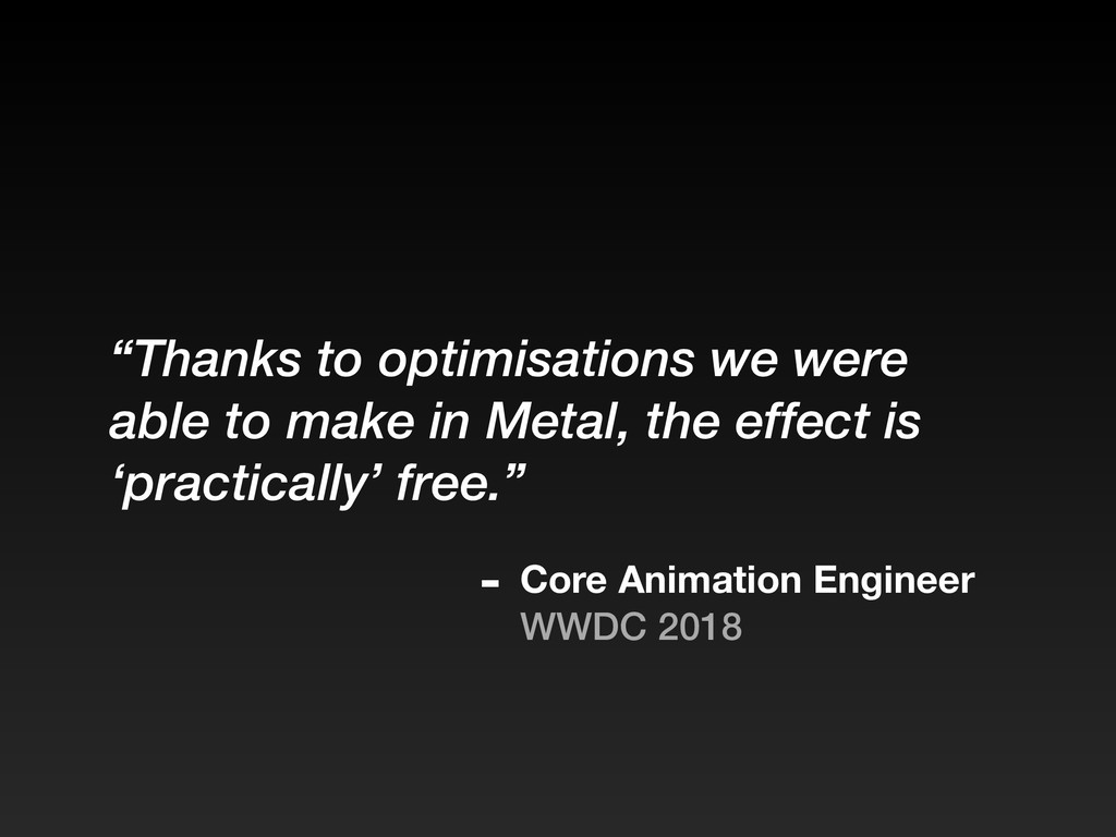 """""""Thanks to optimisations we were able to make i..."""