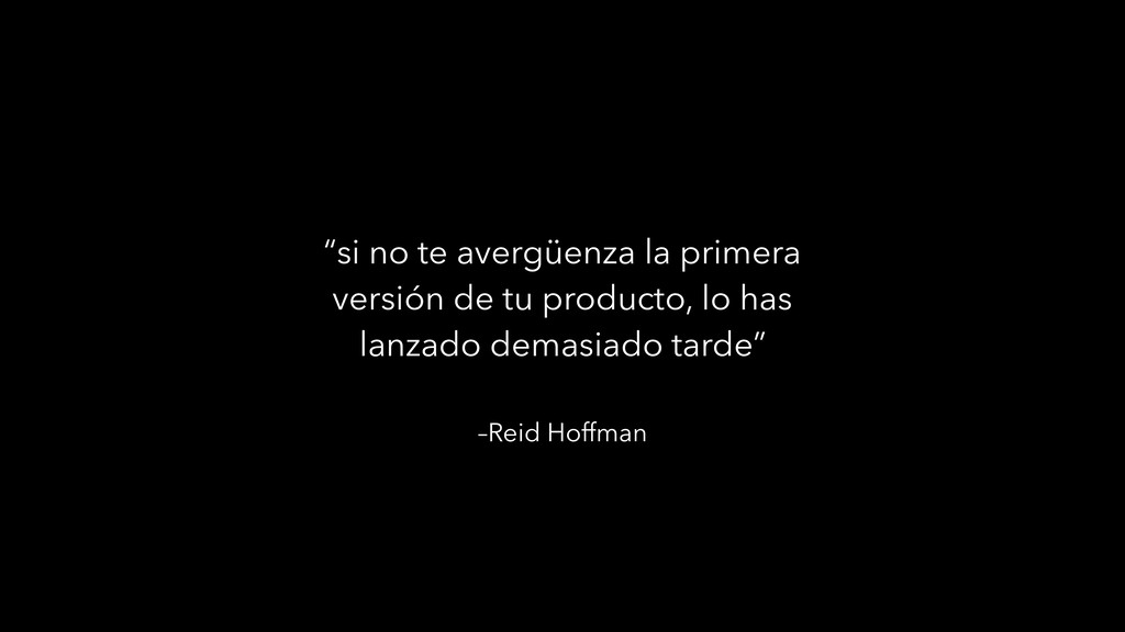 """–Reid Hoffman """"si no te avergüenza la primera v..."""