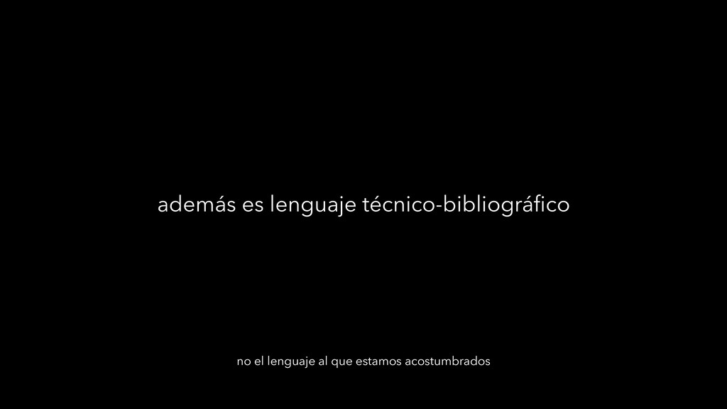 además es lenguaje técnico-bibliográfico no el l...