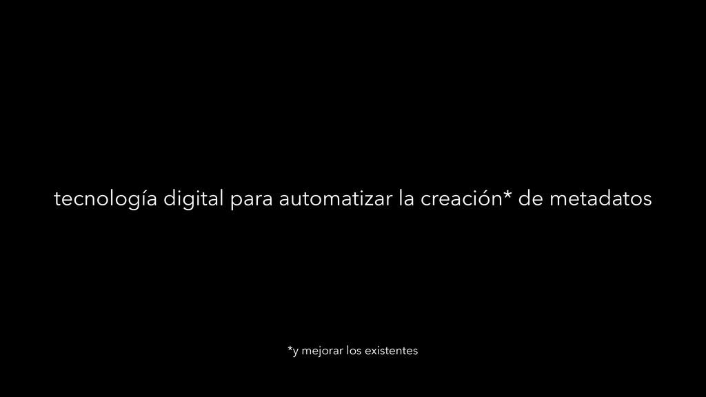 tecnología digital para automatizar la creación...