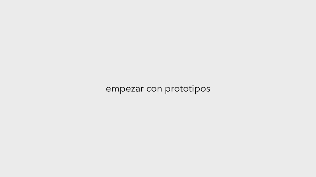 empezar con prototipos