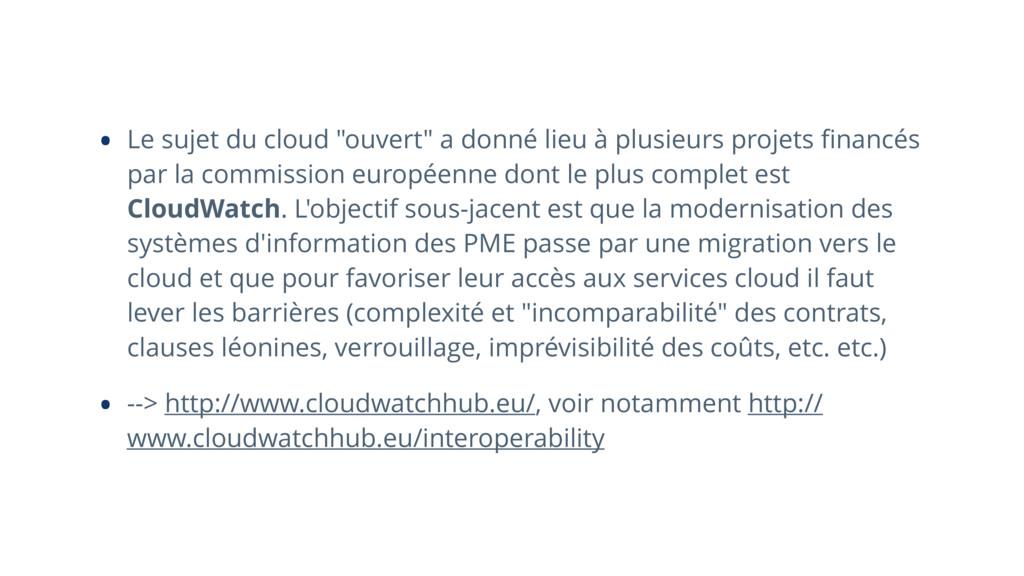 """• Le sujet du cloud """"ouvert"""" a donné lieu à plu..."""
